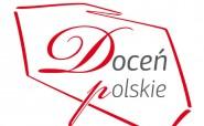 """,,Doceń polskie"""" – Ogólnopolski Program Promocyjny"""